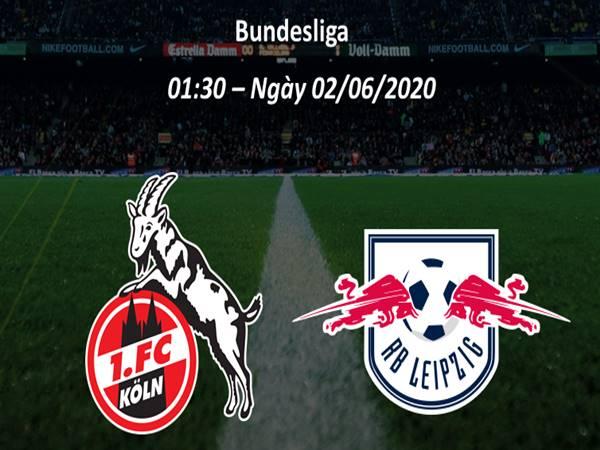 Nhận định FC Koln vs RB Leipzig, 01h30 ngày 02/6
