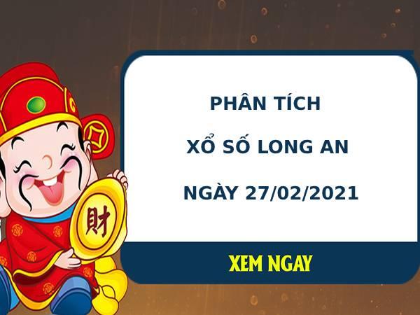 Phân tích kết quả XS Long An ngày 27/02/2021